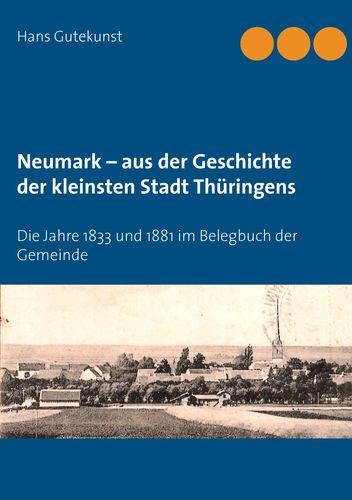 Neumark –  aus der Geschichte der kleinsten Stadt Thüringens