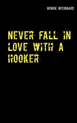Never fall in love with a hooker