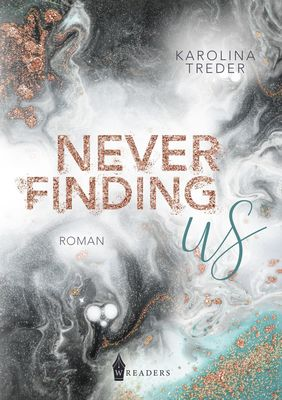 Never Finding Us