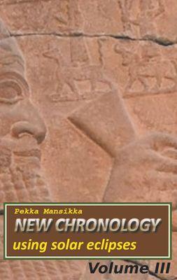 New chronology using solar eclipses, Volume III