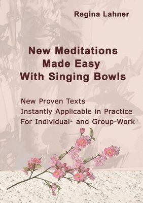 New Meditations Made Easy With Singing Bowls
