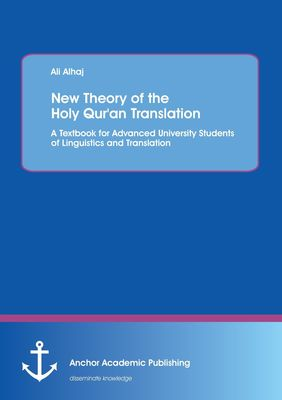 New Theory of  the Holy Qur'an Translation. A Textbook for Advanced University Students of Linguistics and Translation