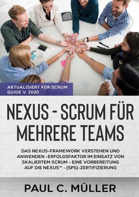 Nexus - Scrum für mehrere Teams (Aktualisiert für Scrum Guide V. 2020)