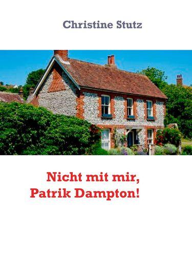 Nicht mit mir, Patrik Dampton!