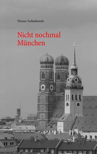 Nicht nochmal München