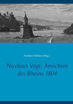 Nicolaus Vogt: Ansichten des Rheins 1804