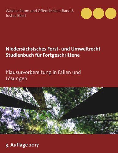 Niedersächsisches Forst- und Umweltrecht. Studienbuch für Fortgeschrittene