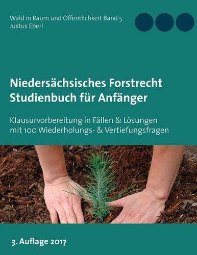 Niedersächsisches Forstrecht. Studienbuch für Anfänger