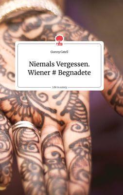 Niemals Vergessen. Wiener # Begnadete. Life is a Story - story.one