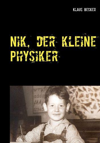 Nik, der kleine Physiker