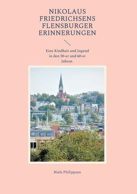 Nikolaus Friedrichsens Flensburger Erinnerungen