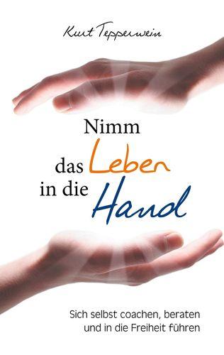 Nimm das Leben in die Hand