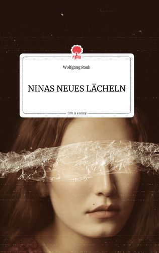 NINAS NEUES LÄCHELN. Life is a Story - story.one