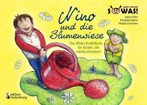 Nino und die Blumenwiese - Das Bilder-Erzählbuch für Kinder, die nachts einnässen
