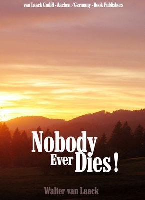 Nobody Ever Dies!