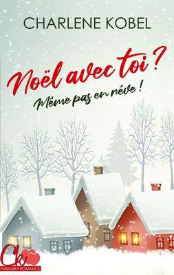 Noël avec toi ? Même pas en rêve !