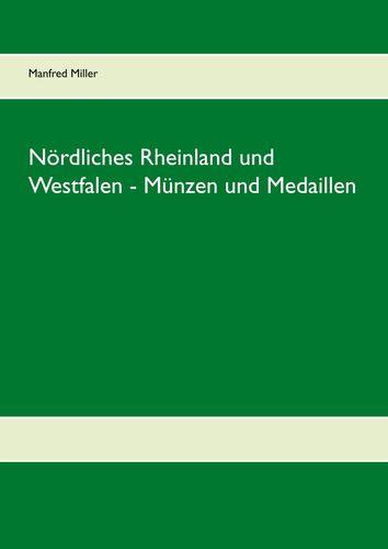 Nördliches Rheinland und Westfalen - Münzen und Medaillen