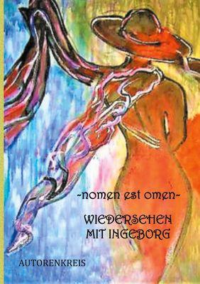 - nomen est omen - Wiedersehen mit Ingeborg