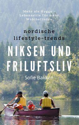 Nordische Lifestyle-Trends: Niksen und Friluftsliv