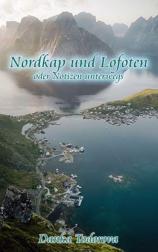 Nordkap und Lofoten oder Notizen unterwegs