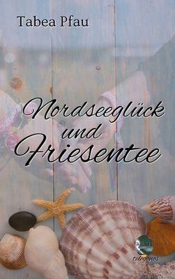 Nordseeglück und Friesentee