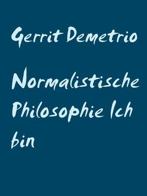 Normalistische Philosophie  Ich bin