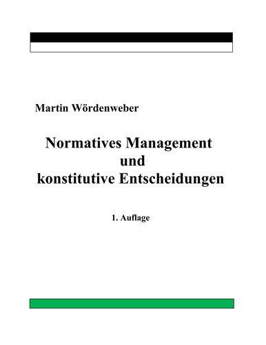 Normatives Management und konstitutive Entscheidungen