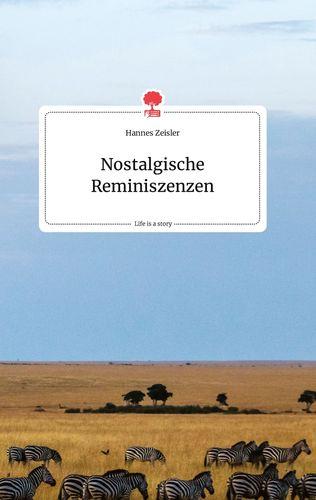 Nostalgische Reminiszenzen. Life is a Story - story.one