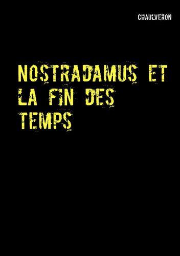 Nostradamus et la fin des temps