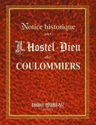 Notice Historique sur  l'Hostel-Dieu de Coulommiers