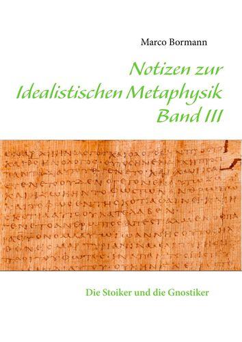 Notizen zur Idealistischen Metaphysik III