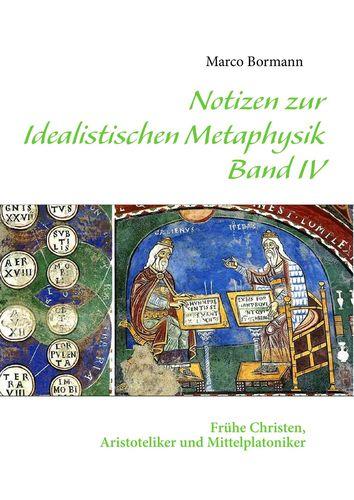 Notizen zur Idealistischen Metaphysik IV