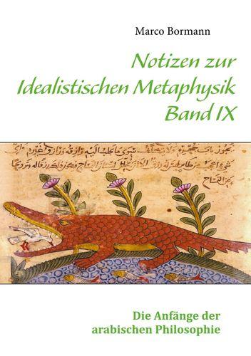 Notizen zur Idealistischen Metaphysik IX