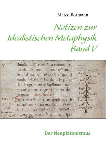 Notizen zur Idealistischen Metaphysik V