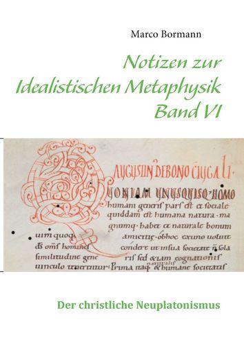 Notizen zur Idealistischen Metaphysik VI