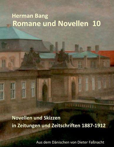 Novellen und Skizzen in Zeitungen und Zeitschriften 1887 - 1912