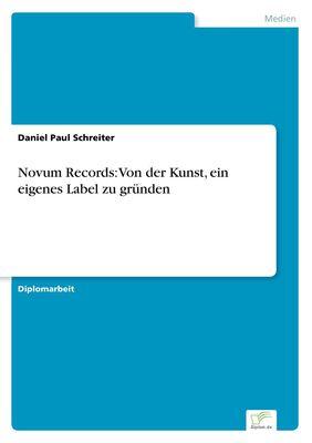 Novum Records: Von der Kunst, ein eigenes Label zu gründen