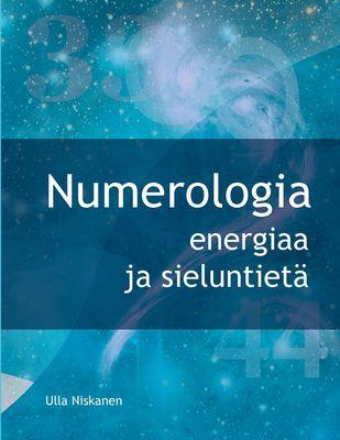 Numerologia - energiaa ja sieluntietä