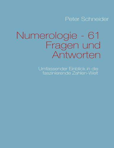 Numerologie - 61 Fragen und Antworten