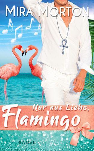 Nur aus Liebe, Flamingo