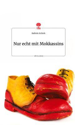 Nur echt mit Mokkassins. Life is a Story - story.one