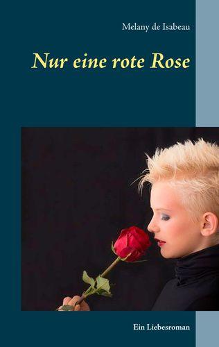 Nur eine rote Rose