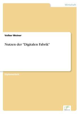 """Nutzen der """"Digitalen Fabrik"""""""