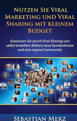 Nutzen Sie Viral Marketing und Viral Sharing mit kleinem Budget