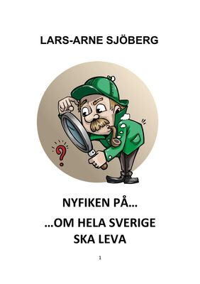 Nyfiken på om hela Sverige ska leva