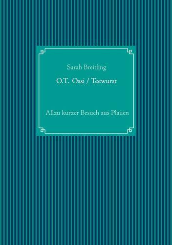O. T Ossi / Teewurst