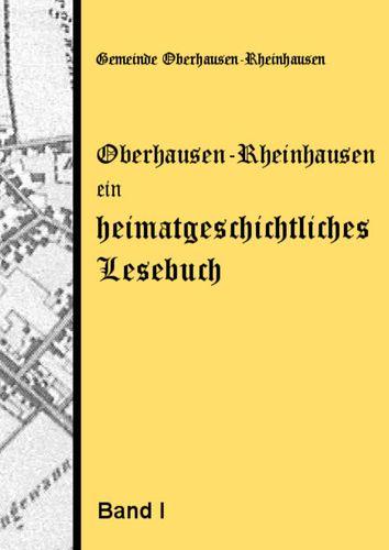 Oberhausen-Rheinhausen - ein heimatgeschichtliches Lesebuch
