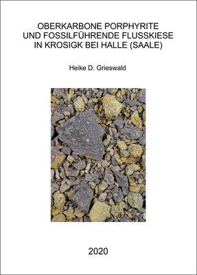 Oberkarbone Porphyrite und fossilführende Flusskiese in Krosigk bei Halle (Saale)