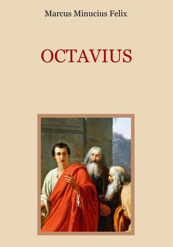 Octavius - Eine christliche Apologie aus dem 2. Jahrhundert