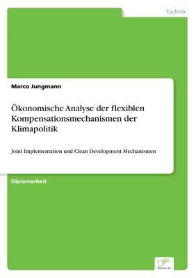 Ökonomische Analyse der flexiblen Kompensationsmechanismen der Klimapolitik